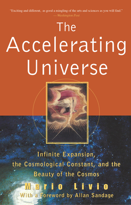 The Accelerating Universe: Infinite Expansion, the Cosmological Constant, and the Beauty of the Cosmos - Livio, Mario