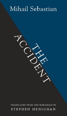 The Accident - Sebastian, Mihail, and Henighan, Stephen (Translated by)