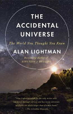 The Accidental Universe: The World You Thought You Knew - Lightman, Alan