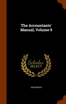 The Accountants' Manual, Volume 9 - Anonymous