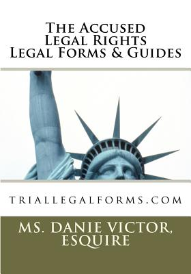 The Accused Legal Rights Legal Forms & Guides - Victor, Esquire MS Danie