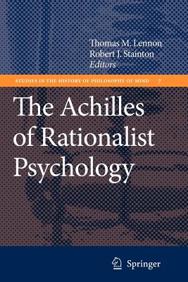 The Achilles of Rationalist Psychology - Lennon, Thomas M. (Editor), and Stainton, Robert J. (Editor)