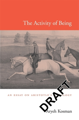 The Activity of Being: An Essay on Aristotle's Ontology - Kosman, Aryeh