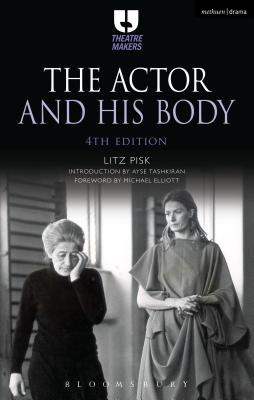 The Actor and His Body - Pisk, Litz, and Tashkiran, Ayse (Introduction by)