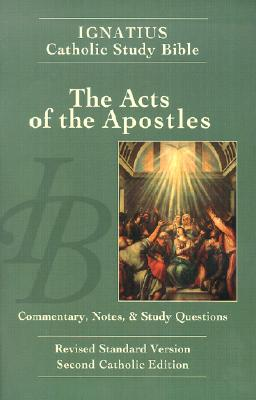 The Acts of the Apostles: Ignatius Study Bible - Hahn, Scott (Introduction by), and Mitch, Curtis (Introduction by), and Walters, Dennis