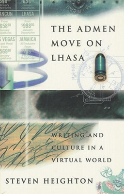 The Admen Move on Lhasa: Writing and Culture in a Virtual World - Heighton, Steven