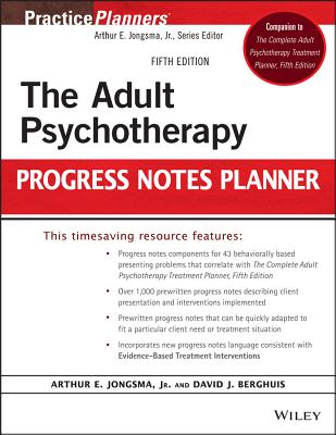 The Adult Psychotherapy Progress Notes Planner - Jongsma, Arthur E., Jr., and Berghuis, David J.