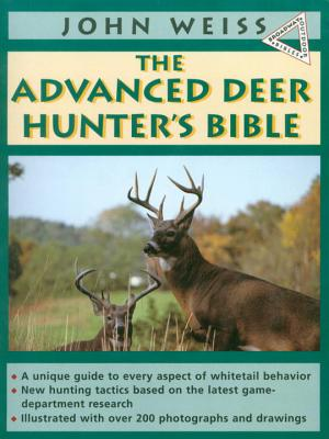 The Advanced Deer Hunter's Bible - Weiss, John