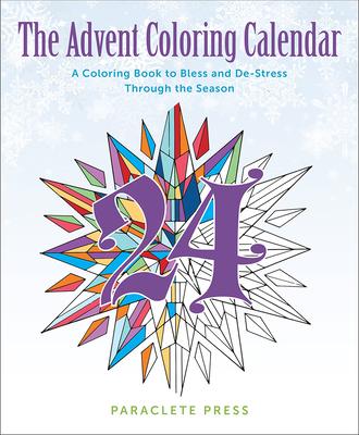 The Advent Coloring Calendar: A Coloring Book to Bless and de-Stress Through the Season - Paraclete Press