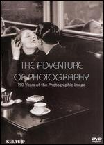 The Adventure of Photography: 150 Years of the Photographic Image [2 Discs]