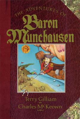 The Adventures of Baron Munchausen: The Illustrated Novel - Gilliam, Terry