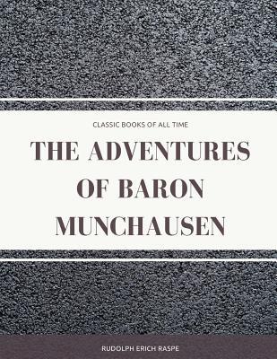 The Adventures of Baron Munchausen - Raspe, Rudolph Erich