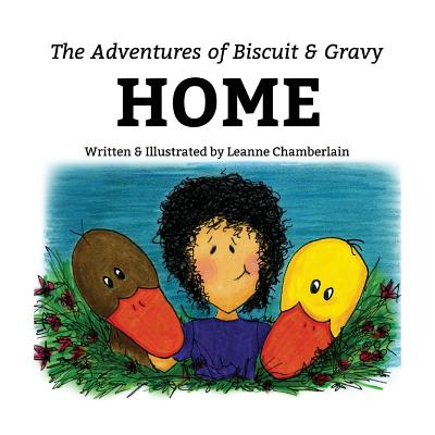 The Adventures of Biscuit and Gravy: Home - Chamberlain, Leanne