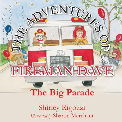 The Adventures of Fireman Dave - Rigozzi, Shirley