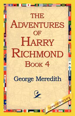 The Adventures of Harry Richmond, Book 4 - Meredith, George