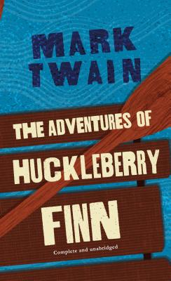 The Adventures of Huckleberry Finn - Twain, Mark, and Neilson, Keith (Afterword by)