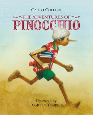 The Adventures of Pinocchio - Collodi, Carlo, and Ingpen, Robert (Artist)