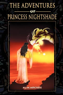 The Adventures of Princess Nightshade - Mitchell, N J W
