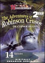 The Adventures of Robinson Crusoe of Clipper Island [2 Discs]