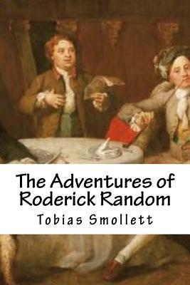 The Adventures of Roderick Random - Smollett, Tobias George, and Alvarez, Cristhian (Editor)