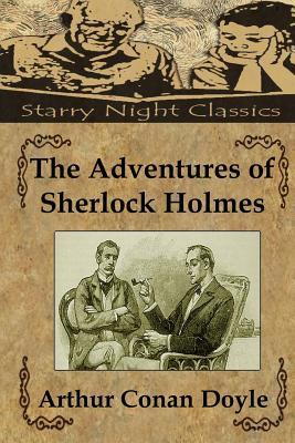 The Adventures of Sherlock Holmes - Doyle, Arthur Conan, Sir, and Hartmetz, Richard S (Editor)