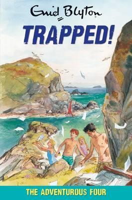 The Adventurous Four Trapped! - Blyton, Enid