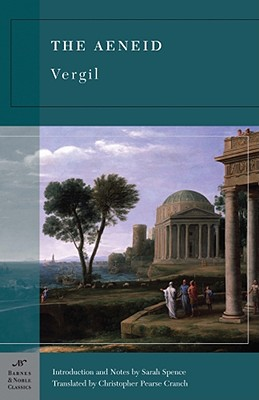 The Aeneid (Barnes & Noble Classics Series) - Vergil, and Spence, Sarah (Notes by), and Cranch, Christopher Pearse (Translated by)