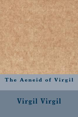 The Aeneid of Virgil - Virgil, Virgil