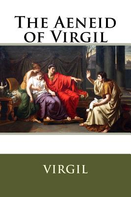 The Aeneid of Virgil - Virgil