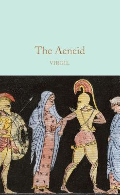 The Aeneid - Virgil, and Stevenson, Coco (Introduction by), and Mackail, J. W. (Translated by)