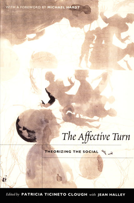 The Affective Turn: Theorizing the Social - Clough, Patricia Ticineto (Editor)
