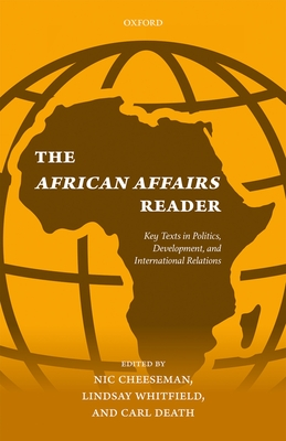 The African Affairs Reader: Key Texts in Politics, Development, and International Relations - Cheeseman, Nic (Editor), and Whitfield, Lindsay (Editor), and Death, Carl (Editor)