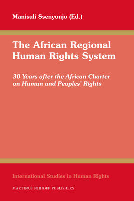 The African Regional Human Rights System: 30 Years After the African Charter on Human and Peoples' Rights - Ssenyonjo, Manisuli (Editor)