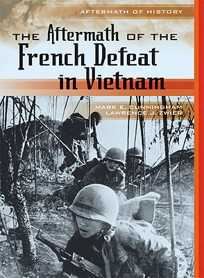 The Aftermath of the French Defeat in Vietnam - Cunningham, Mark E