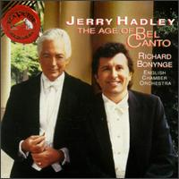 The Age Of Bel Canto - English Chamber Orchestra (chamber ensemble); Jerry Hadley (tenor); Richard Bonynge (conductor)