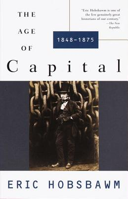 The Age of Capital: 1848-1875 - Hobsbawm, Eric J, and Hobsbawm, E J