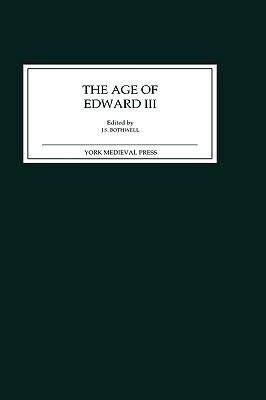 The Age of Edward III - Bothwell, James