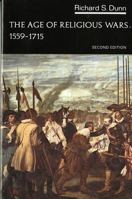 The Age of Religious Wars, 1559-1715 - Dunn, Richard S