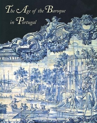 The Age of the Baroque in Portugal - Levenson, Jay, Mr. (Editor)