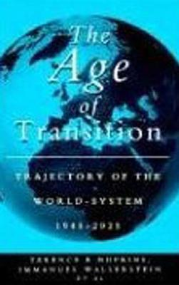 The Age of Transition: Trajectory of the World System, 1945-2025 - Hopkins, Terence K