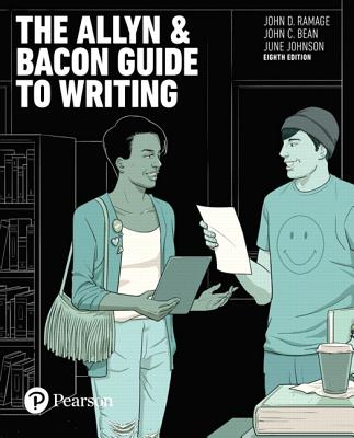The Allyn & Bacon Guide to Writing - Ramage, John D, and Bean, John C, and Johnson, June