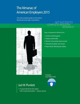 The Almanac of American Employers 2015: Market Research, Statistics & Trends Pertaining to the Leading Corporate Employers in America - Plunkett, Jack W.
