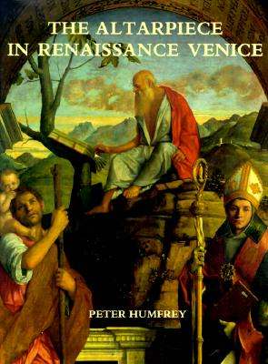 The Altarpiece in Renaissance Venice - Humfrey, Peter, Mr.