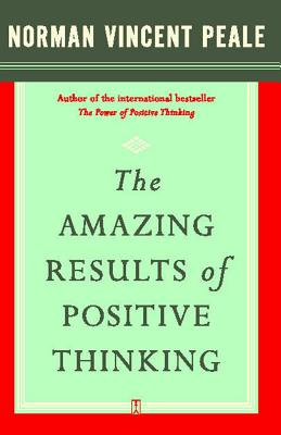 The Amazing Results of Positive Thinking - Peale, Norman Vincent, and Fireside (Creator)