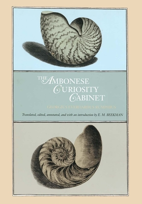 The Ambonese Curiosity Cabinet - Rumphius, Georgius Everhardus, and Beekman, E M (Editor), and Rumpf, Georg Eberhard