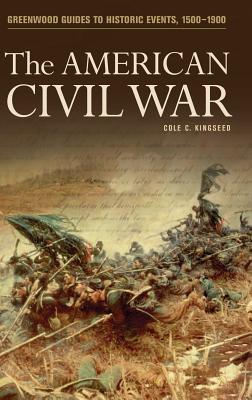 The American Civil War - Kingseed, Cole