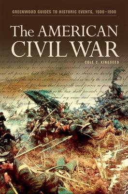 The American Civil War - Kingseed, Cole C