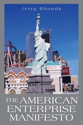 The American Enterprise Manifesto - Rhoads, Jerry