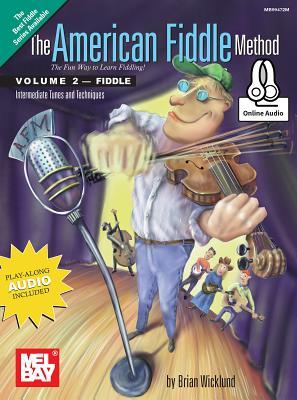 The American Fiddle Method, Volume 2 - Fiddle - Brian Wicklund