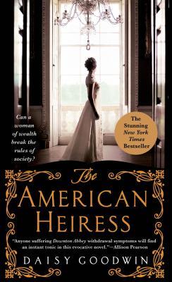 The American Heiress - Goodwin, Daisy